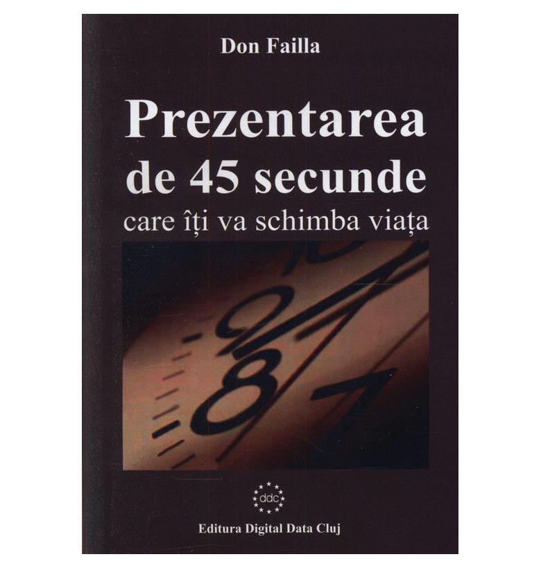 Prezentarea de 45 secunde care iti va schimba viata, de Don Failla